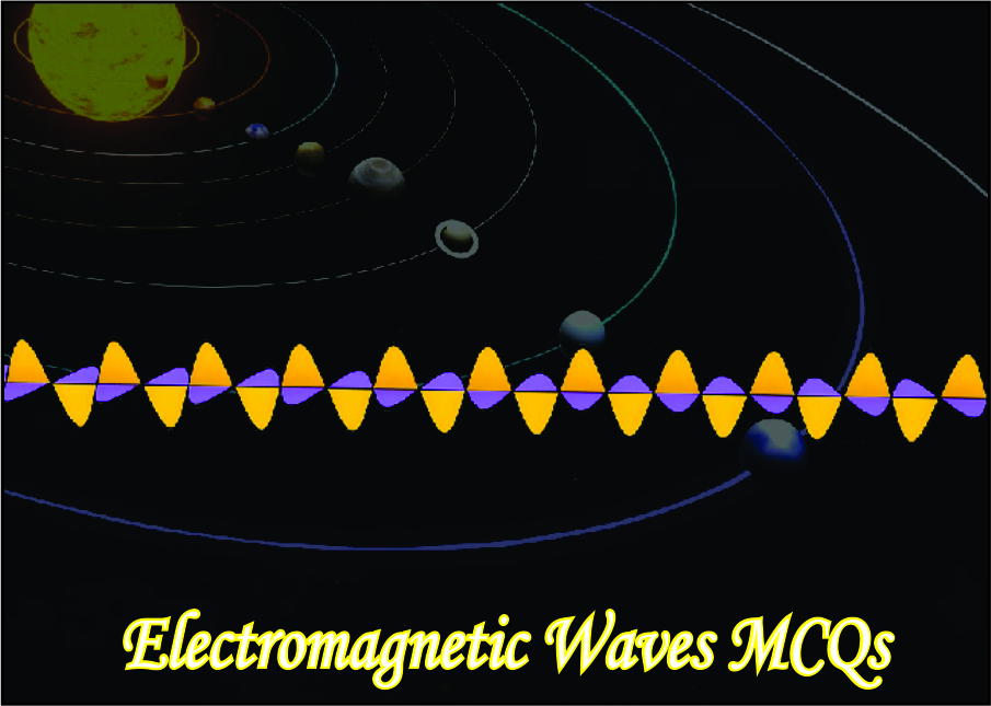Electromagnetic Waves MCQs - FREE Online Learning For Class